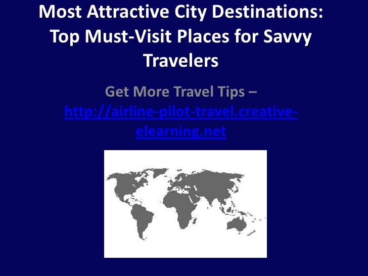 Most Attractive City Destinations: Top Must-Visit Places for Savvy Travelers<br />Get More Travel Tips – http://airline-pi...