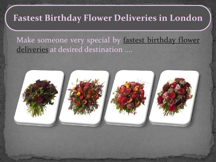 Fastest Birthday Flower Deliveries in LondonMake someone very special by fastest birthday flowerdeliveries at desired dest...