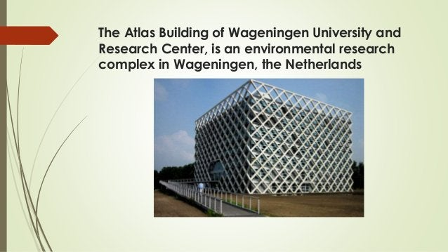The Atlas Building of Wageningen University and Research Center, is an environmental research complex in Wageningen, the N...