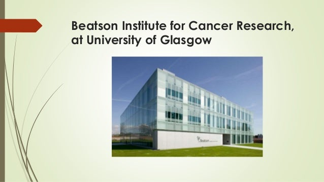 Beatson Institute for Cancer Research, at University of Glasgow