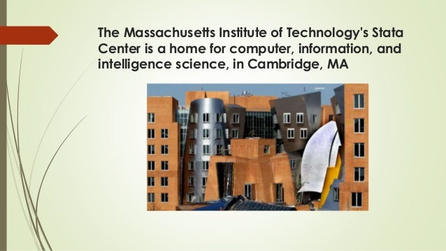 The Massachusetts Institute of Technology's Stata Center is a home for computer, information, and intelligence science, in...