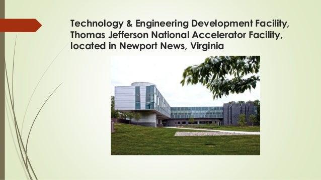Technology & Engineering Development Facility, Thomas Jefferson National Accelerator Facility, located in Newport News, Vi...