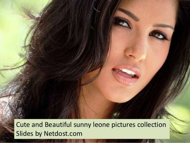 Cute and Beautiful sunny leone pictures collection Slides by Netdost.com