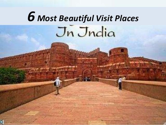 6Most Beautiful Visit Places