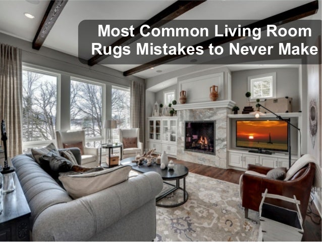Most Common Living Room Rugs Mistakes to Never Make
