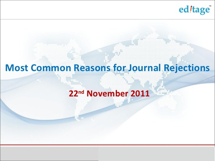 Most Common Reasons for Journal Rejections 22 nd  November 2011
