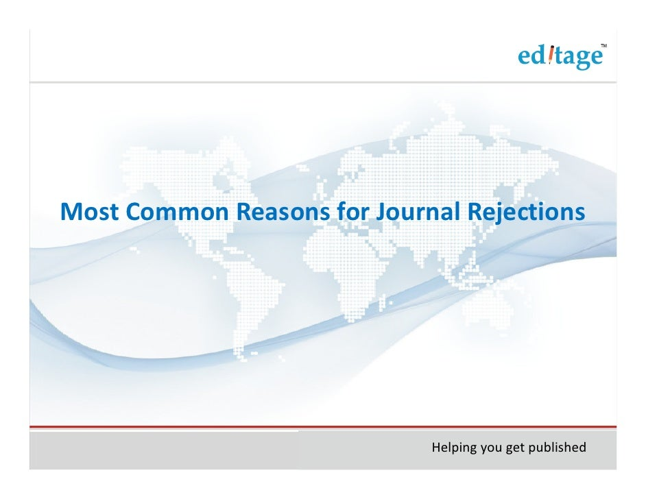 Most Common Reasons for Journal Rejections                             Helping you get published