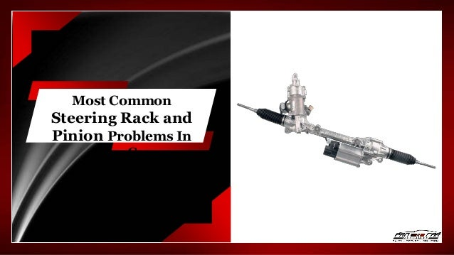 Most Common Steering Rack and Pinion Problems in Your Car