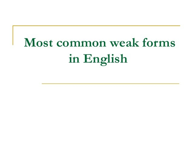 Most common weak forms       in English