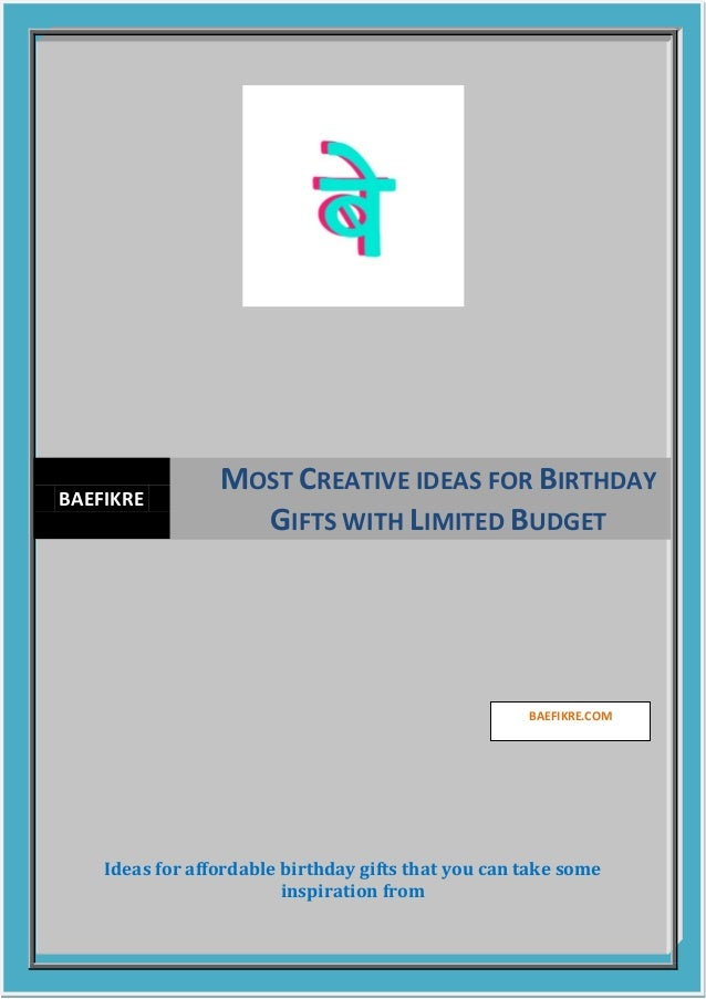 Ideas For Affordable Birthday Gifts That You Can Take Some Inspiration From BAEFIKRE MOST CREATIVE IDEAS