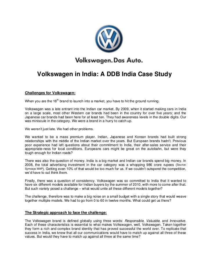 Volkswagen in India: A DDB India Case StudyChallenges for Volkswagen:                     thWhen you are the 18 brand to l...