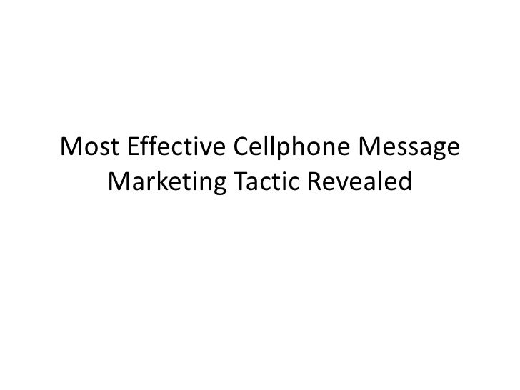 Most Effective Cellphone Message Marketing Tactic Revealed<br />