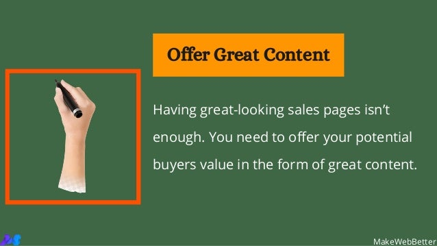 Having great-looking sales pages isn't enough. You need to offer your potential buyers value in the form of great content....