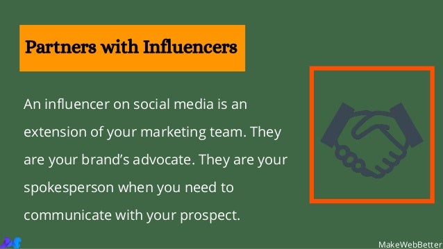 An influencer on social media is an extension of your marketing team. They are your brand's advocate. They are your spokes...