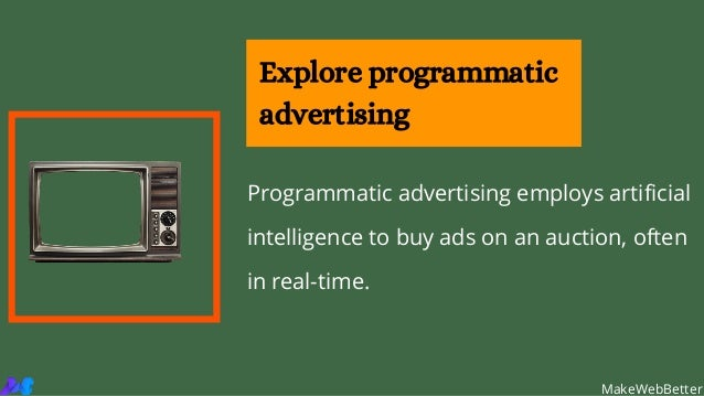 Programmatic advertising employs artificial intelligence to buy ads on an auction, often in real-time. Explore programmati...