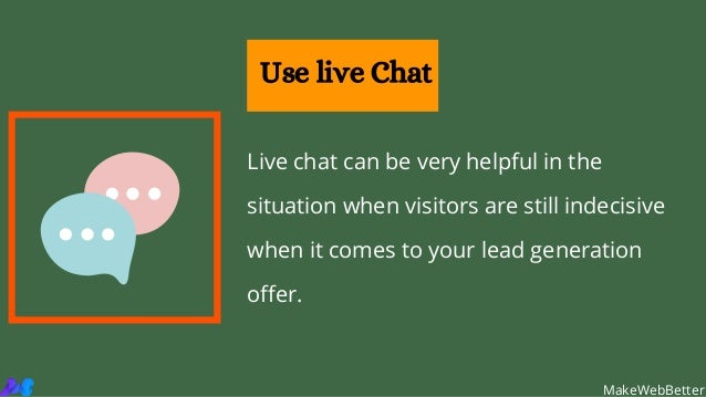 Live chat can be very helpful in the situation when visitors are still indecisive when it comes to your lead generation of...