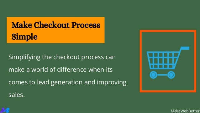 Simplifying the checkout process can make a world of difference when its comes to lead generation and improving sales. Mak...