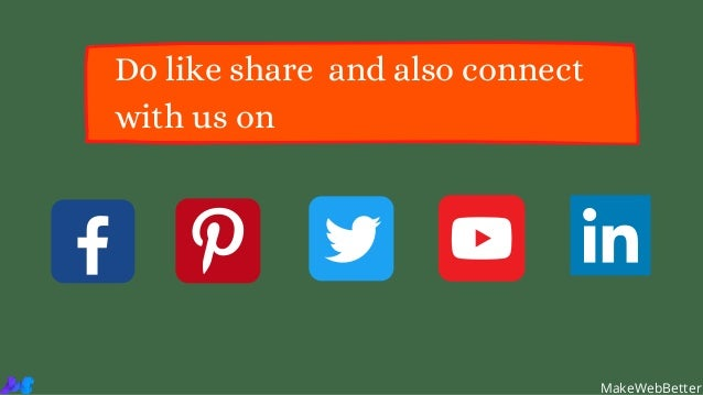 Do like share and also connect with us on MakeWebBetter