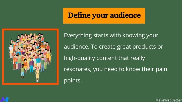 Everything starts with knowing your audience. To create great products or high-quality content that really resonates, you ...
