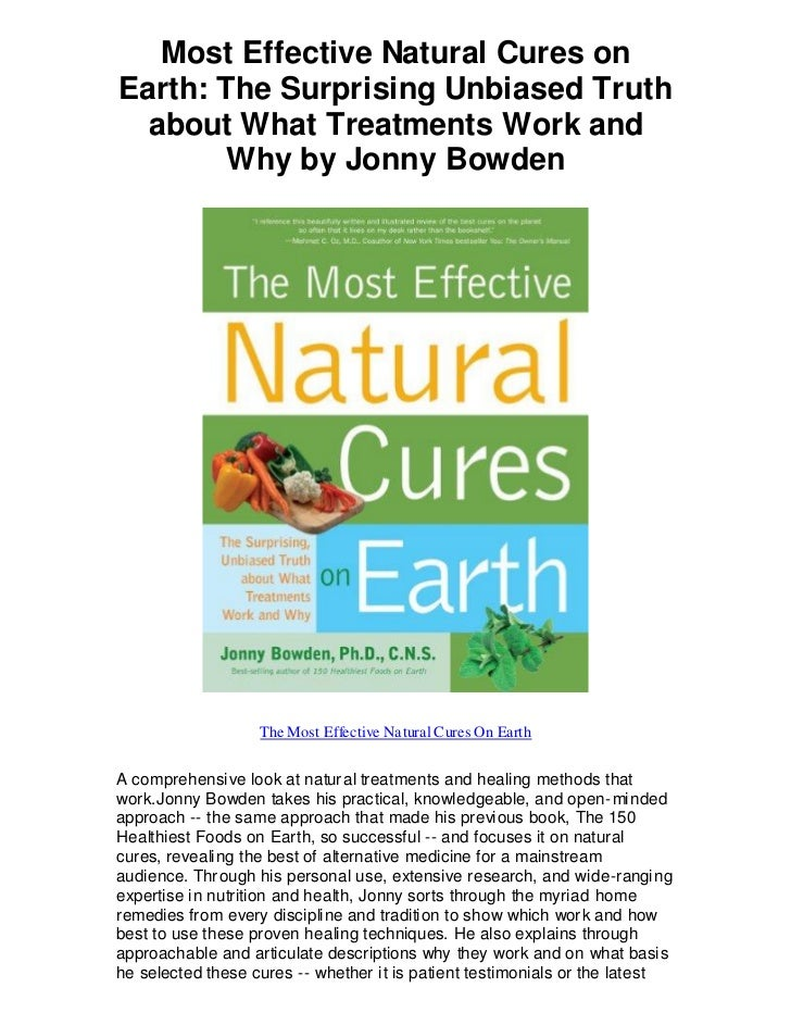 Most Effective Natural Cures onEarth: The Surprising Unbiased Truth  about What Treatments Work and        Why by Jonny Bo...