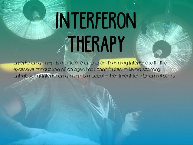 Interferon Therapy Interferon gamma is a cytokine or protein that may interfere with the excessive production of collagen ...