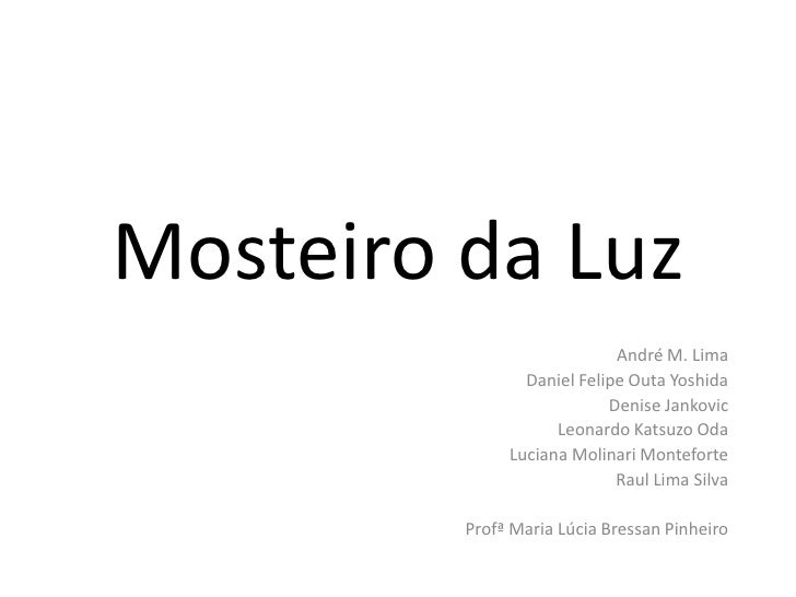 Mosteiro da Luz                            André M. Lima                Daniel Felipe Outa Yoshida                        ...