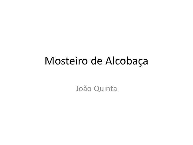 Mosteiro de Alcobaça João Quinta