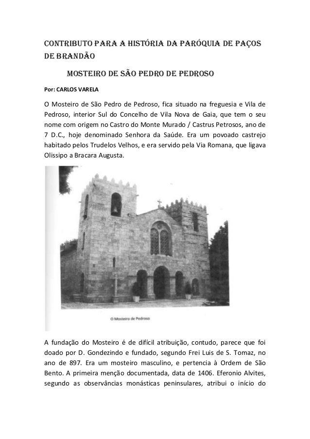 CONTRIBUTO PARA A HISTÓRIA DA PARÓQUIA DE PAÇOSDE BRANDÃO       Mosteiro de são pedro de pedrosoPor: CARLOS VARELAO Mostei...