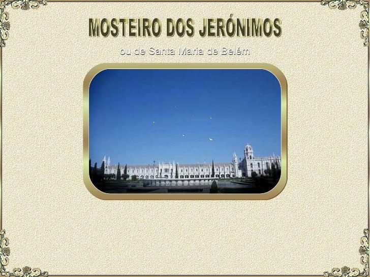 MOSTEIRO DOS JERÓNIMOS ou de Santa Maria de Belém