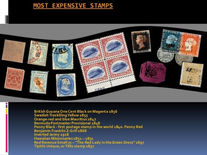 most expensive stamps<br />British Guyana One Cent Black on Magenta 1856<br />Swedish Treskilling Yellow 1855<br />Orange-...
