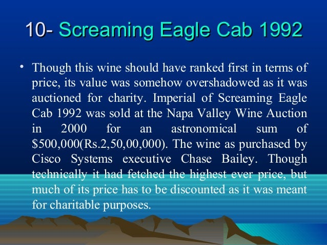 10-10- Screaming Eagle Cab 1992Screaming Eagle Cab 1992 • Though this wine should have ranked first in terms of price, its...