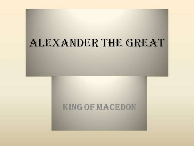 Birth and childhood  9  Alexander was born in July (the month of Loos Diary of Macedon) in 356 BC Pella,  capital of the M...