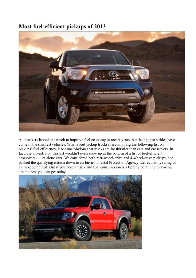 Most fuel-efficient pickups of 2013Automakers have done much to improve fuel economy in recent years, but the biggest stri...