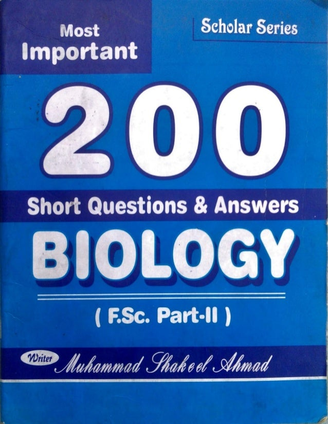 Most important 200 short questions & answers biology f sc  part ii by…