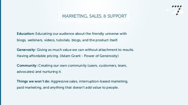 MARKETING, SALES, & SUPPORT  Education: Educating our audience about the friendly universe with  blogs, webinars, videos, ...