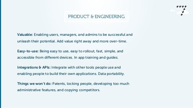 PRODUCT & ENGINEERING  Valuable: Enabling users, managers, and admins to be successful and  unleash their potential. Add v...