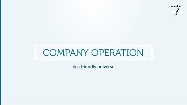 COMPANY OPERATION  in a friendly universe