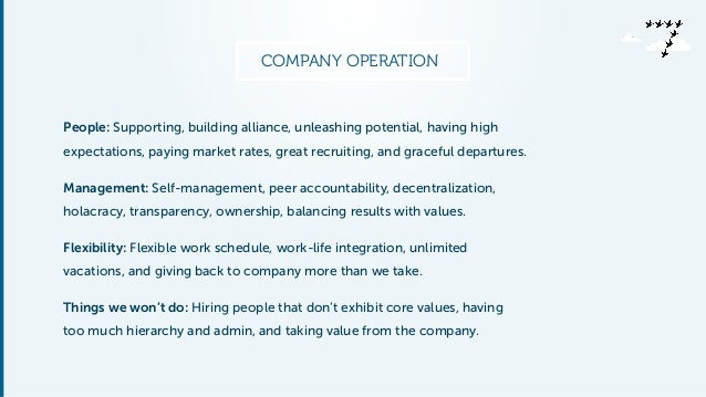 COMPANY OPERATION  People: Supporting, building alliance, unleashing potential, having high  expectations, paying market r...