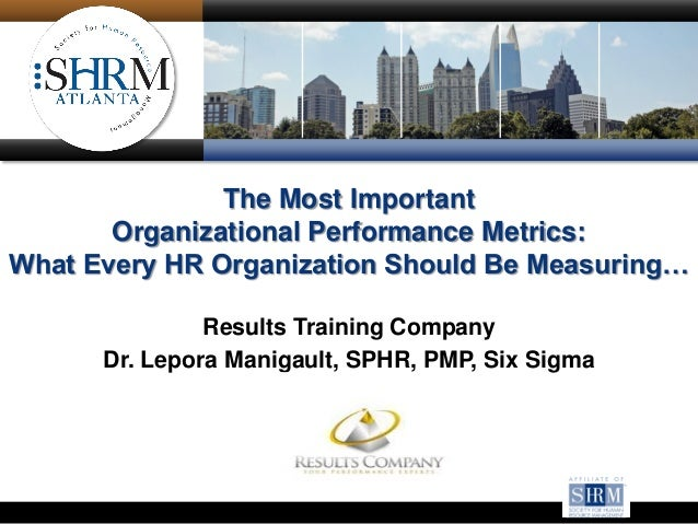 The Most Important Organizational Performance Metrics: What Every HR Organization Should Be Measuring… Results Training Co...