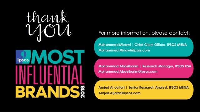 The in Saudi Arabia Mohammed Minawi | Chief Client Officer, IPSOS MENA Mohammed.Minawi@ipsos.com Mohammad Abdelkarim | Res...