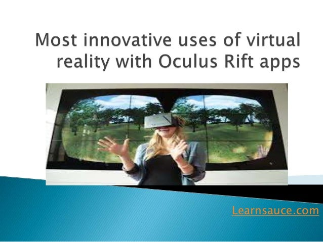 most innovative uses of virtual reality with oculus apps. Black Bedroom Furniture Sets. Home Design Ideas