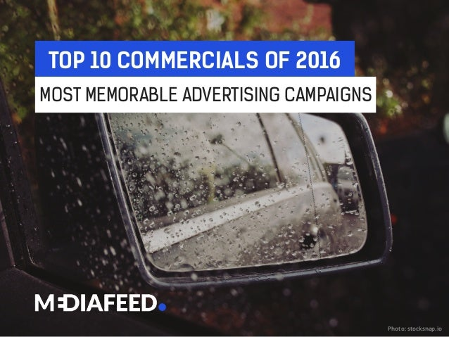 TOP 10 COMMERCIALS OF 2016 MOST MEMORABLE ADVERTISING CAMPAIGNS Photo: stocksnap.io