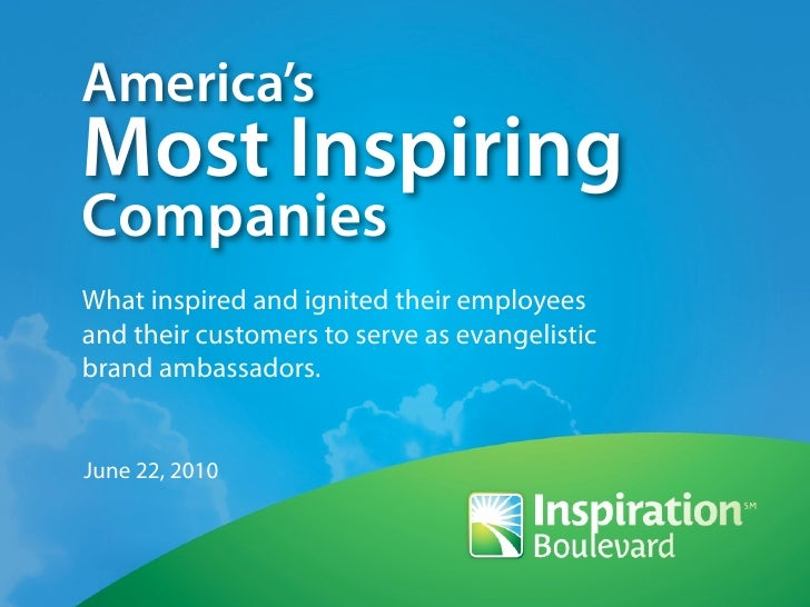 America's Most Inspiring Companies What inspired and ignited their employees and their customers to serve as evangelistic ...