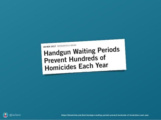 @axbom https://hbswk.hbs.edu/item/handgun-waiting-periods-prevent-hundreds-of-homicides-each-year