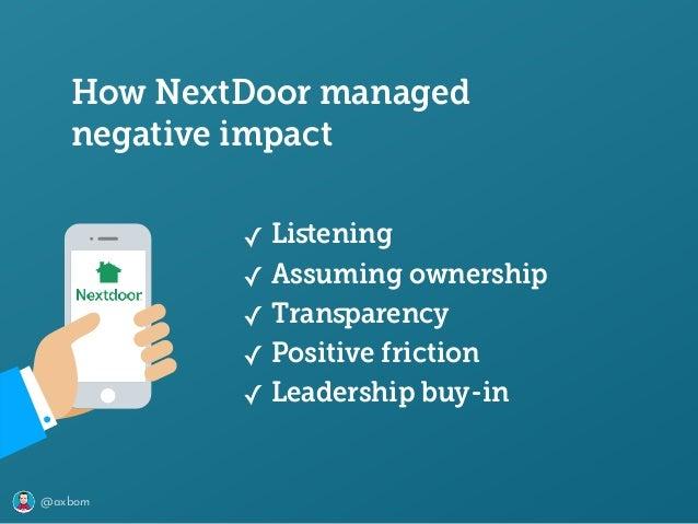 @axbom ✓ Listening ✓ Assuming ownership ✓ Transparency ✓ Positive friction ✓ Leadership buy-in How NextDoor managed negativ...