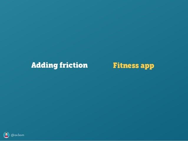 @axbom Adding friction Fitness app