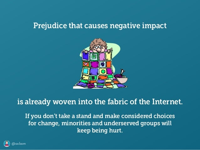 @axbom Prejudice that causes negative impact is already woven into the fabric of the Internet. If you don't take a stand an...