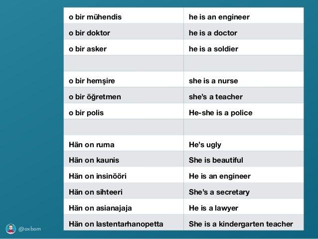 @axbom o bir mühendis he is an engineer o bir doktor he is a doctor o bir asker he is a soldier o bir hemşire she is a nur...