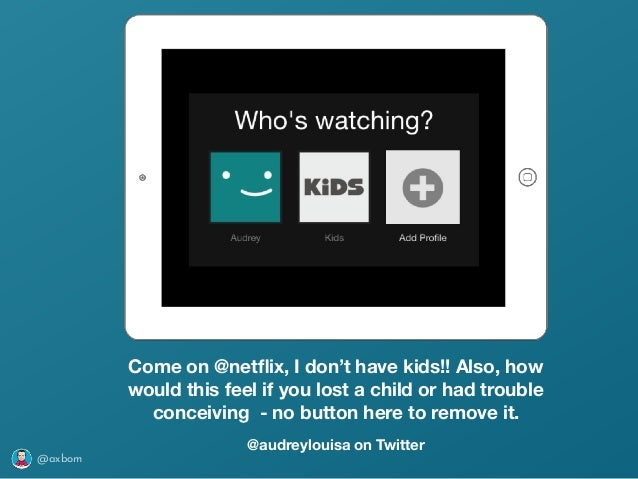 @axbom Come on @netflix, I don't have kids!! Also, how would this feel if you lost a child or had trouble conceiving - no b...