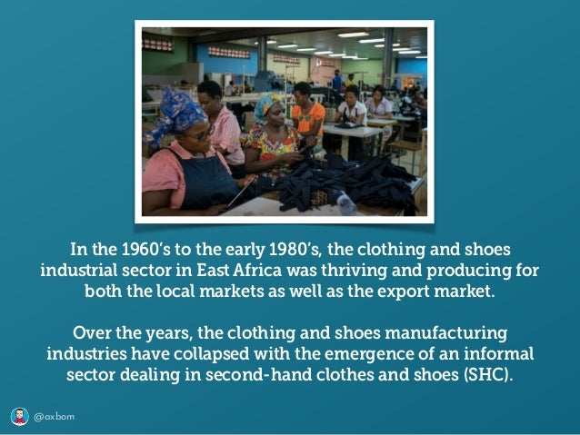 @axbom In the 1960's to the early 1980's, the clothing and shoes industrial sector in East Africa was thriving and producing...